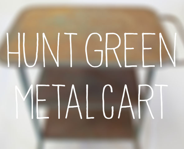 huntgreen_metalcart